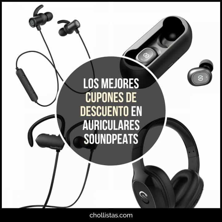 Oferta auriculares SoundPEATS a mitad de precio (Cupón descuento)