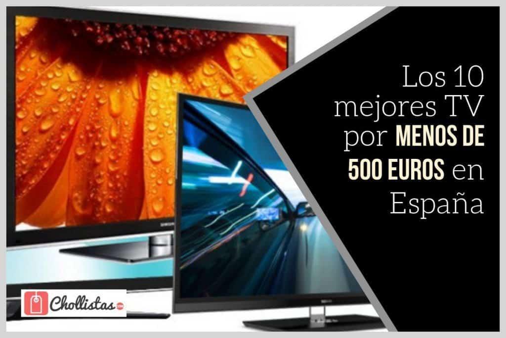 Las 10 mejores TV por menos de 500 euros