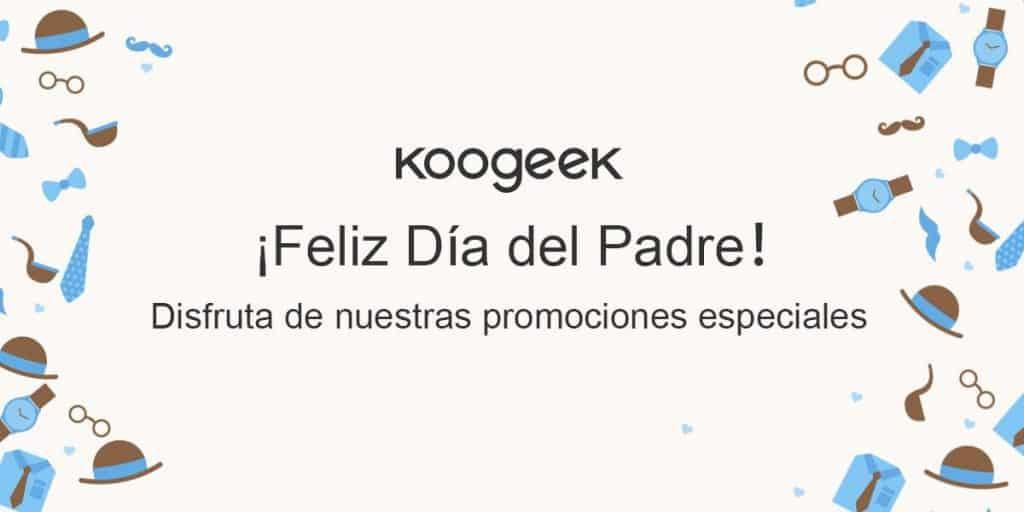 Koogeek te ayuda el Día del Padre con grandes descuentos