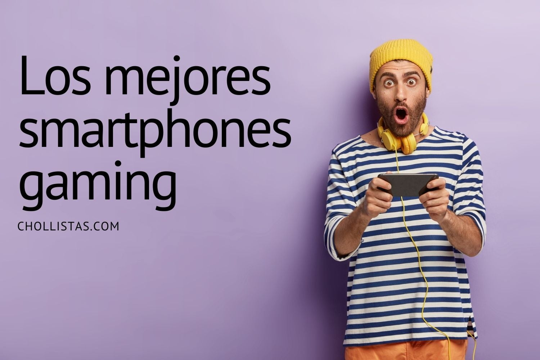 los mejores smartphones gaming