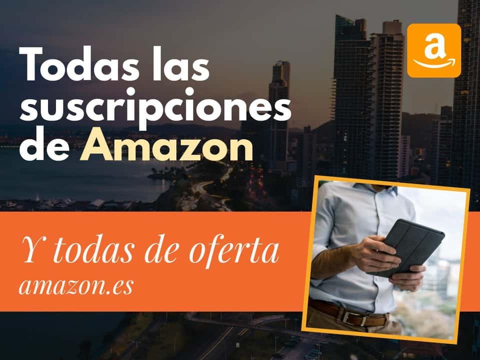 Las mejores suscripciones de Amazon de oferta